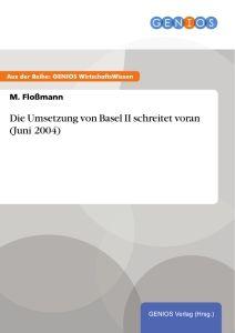 Die Umsetzung von Basel II schreitet voran (Juni 2004)