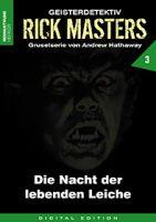 Rick Masters 03 - Die Nacht der lebenden Leiche