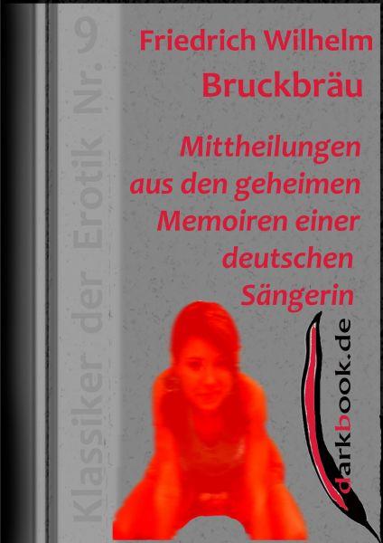 Mittheilungen aus den geheimen Memoiren einer deutschen Sängerin