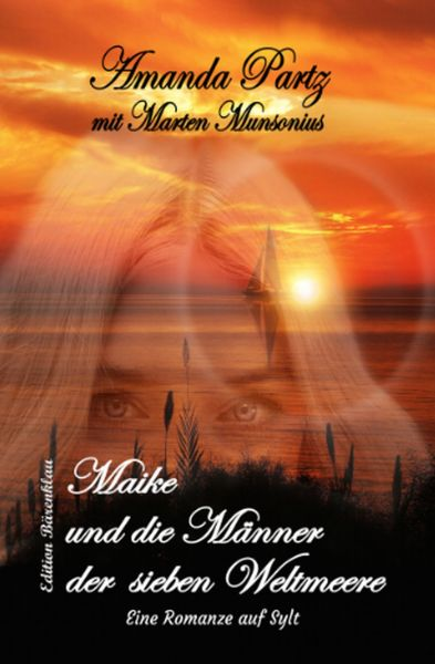 Maike und die Männer der sieben Weltmeere: Eine Romanze auf Sylt