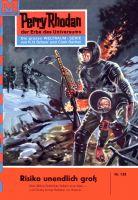 Perry Rhodan 138: Risiko unendlich groß (Heftroman)