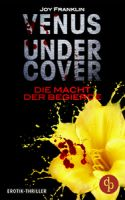 Venus undercover (Teil 1): Die Macht der Begierde