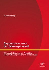 Depressionen nach der Schwangerschaft: Wie soziale Beratung zur Prävention postpartaler Depressionen