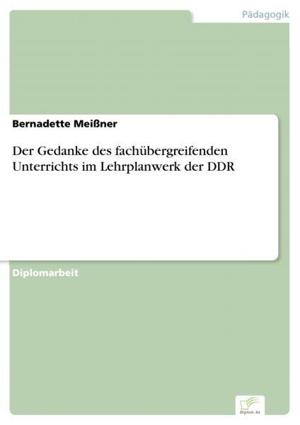 Der Gedanke des fachübergreifenden Unterrichts im Lehrplanwerk der DDR