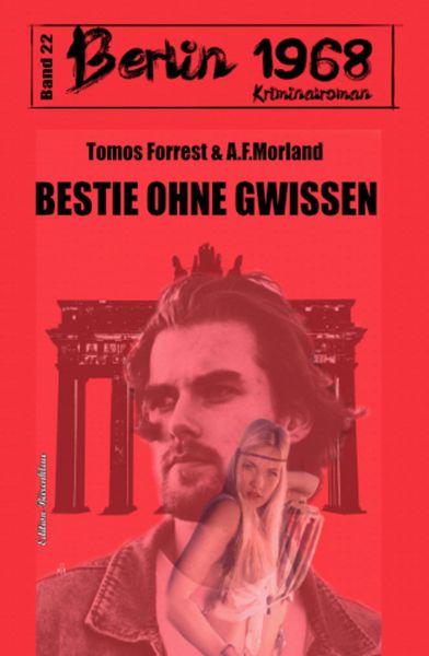 Bestie ohne Gewissen Berlin 1968 Kriminalroman Band 22