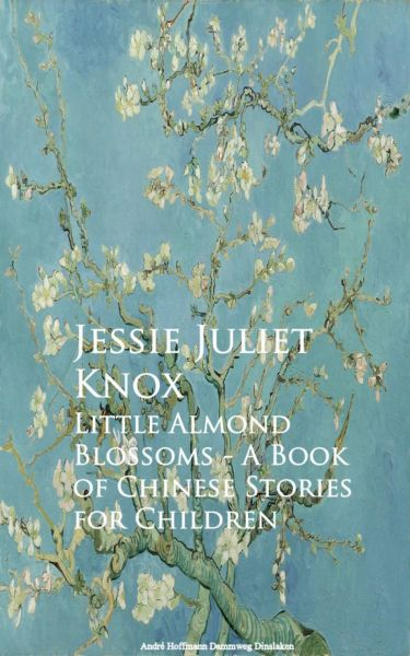 Little Almond Blossoms - A Book of Chinese Stories for Children