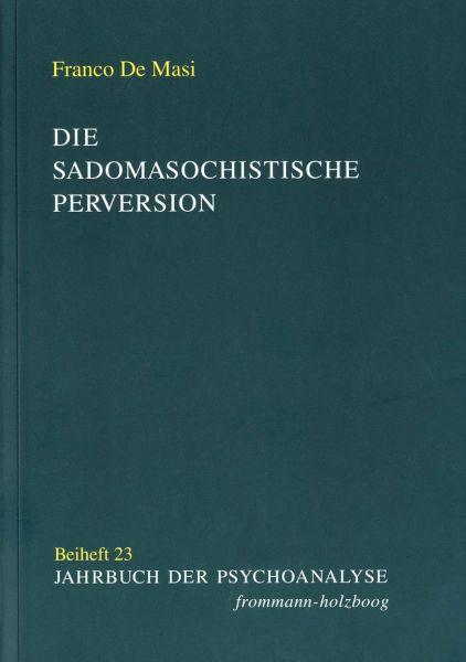 Die sadomasochistische Perversion