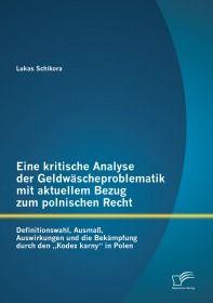 Eine kritische Analyse der Geldwäscheproblematik mit aktuellem Bezug zum polnischen Recht: Definitio