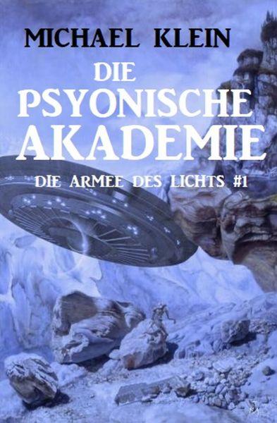 Die Psyonische Akademie: Die Armee des Lichts 1