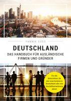 Deutschland - Das Handbuch für ausländische Firmen und Gründer