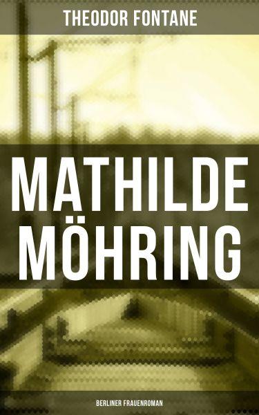 Mathilde Möhring: Berliner Frauenroman