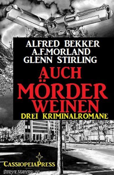 Drei Kriminalromane - Auch Mörder weinen
