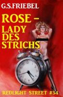 REDLIGHT STREET #34: Rose – Lady des Strichs