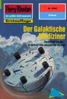 Perry Rhodan 2040: Der Galaktische Mediziner (Heftroman)