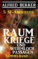 Sammelband 5 SF-Abenteuer: Raumkriege und Wurmloch-Passagen