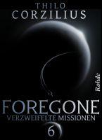 Foregone Band 6: Verzweifelte Missionen