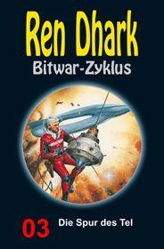 Ren Dhark Bitwar-Zyklus 3: Die Spur des Tel