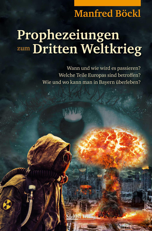 Prophezeiungen zum Dritten Weltkrieg (Manfred Böckl