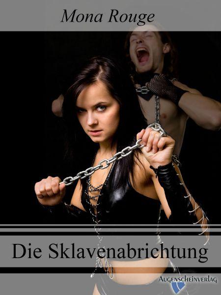 Die Sklavenabrichtung