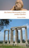 Die Sieben Weltwunder in den antiken Quellen