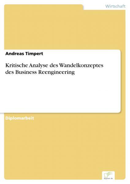 Kritische Analyse des Wandelkonzeptes des Business Reengineering
