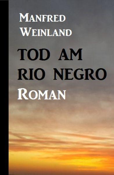Tod am Rio Negro
