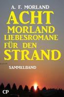 Acht Morland Liebesromane für den Strand
