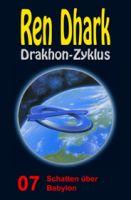 Ren Dhark Drakhon-Zyklus 7: Schatten über Babylon