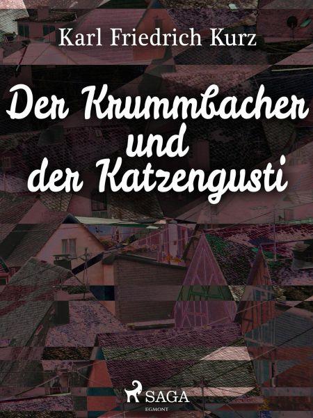 Der Krummbacher und der Katzengusti