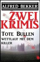 Zwei Krimis: Tote Bullen/Wettlauf mit dem Killer
