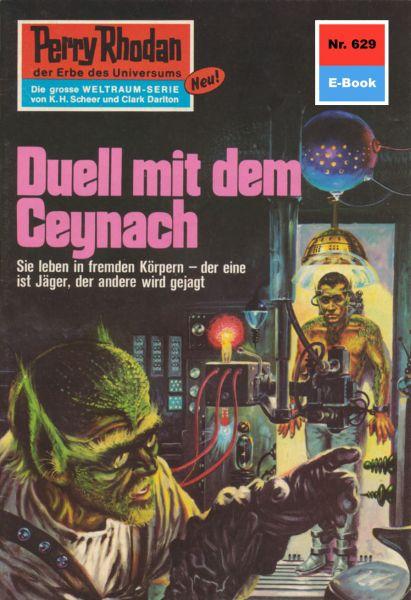 Perry Rhodan 629: Duell mit dem Ceynach