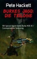 Burkes Jagd: Die Trilogie