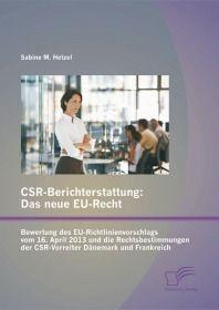 CSR-Berichterstattung - Das neue EU-Recht: Bewertung des EU-Richtlinienvorschlags vom 16. April 2013