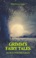 Grimm's Fairy Tales: Complete and Illustrated (Best Navigation, Active TOC) (Prometheus Classics)