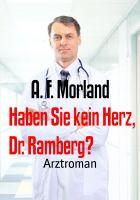 Haben Sie kein Herz, Dr. Ramberg?