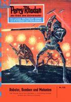 Perry Rhodan 133: Roboter, Bomben und Mutanten (Heftroman)