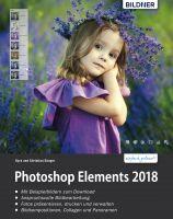 Photoshop Elements 2018 - Das umfangreiche Praxisbuch!: leicht verständlich und in komplett in Farbe