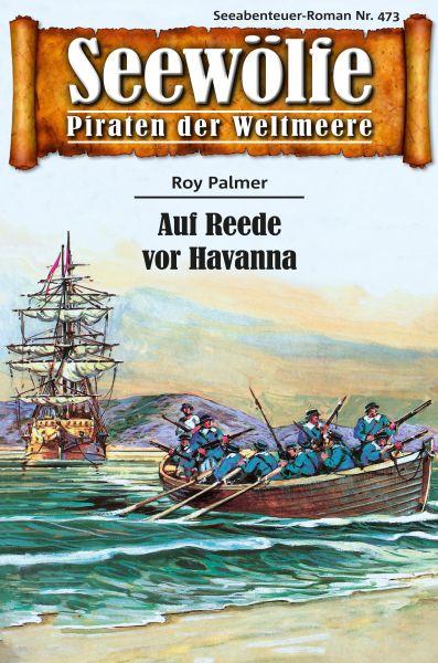 Seewölfe - Piraten der Weltmeere 473
