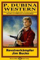 P. Dubina Western, Bd. 23: Revolverkämpfer Jim Bucko