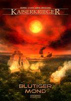 Kaiserkrieger 11: Blutiger Mond