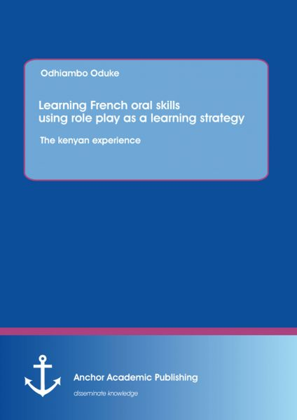 Learning French oral skills using role play as a learning strategy: The kenyan experience