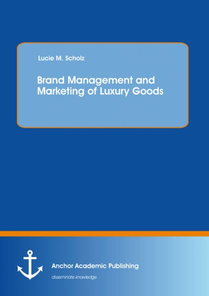 Brand Management and Marketing of Luxury Goods