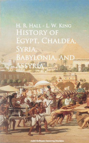 History of Egypt, Chaldea, Syria, Babylonia, and Assyria -