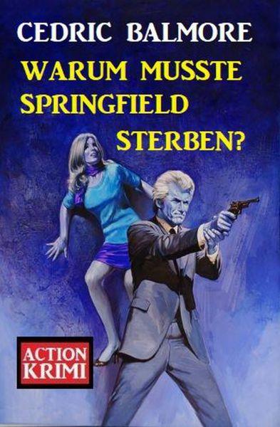Warum musste Springfield sterben? Action Krimi