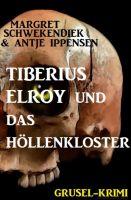 Tiberius Elroy  und das Höllenkloster
