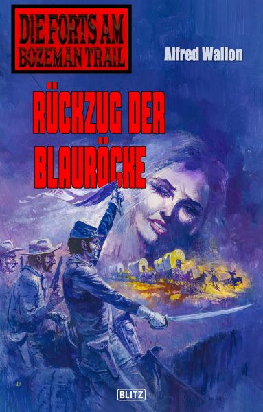 Die Forts am Bozeman Trail 08: Rückzug der Blauröcke