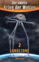 Der zweite Krieg der Welten, Band 2: Landezone