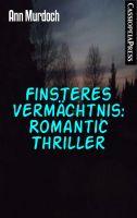 Finsteres Vermächtnis: Romantic Thriller