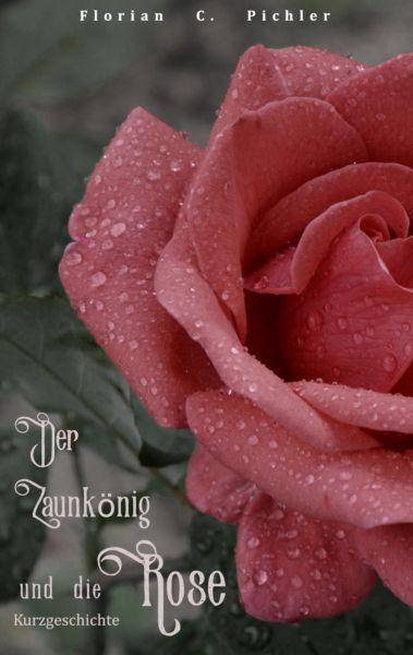 Der Zaunkönig und die Rose + Bonusgeschichte