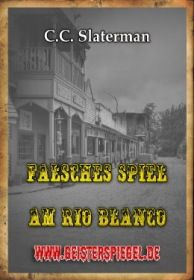 Falsches Spiel am Rio Blanco